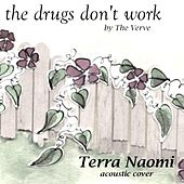 The Drugs Don't Work - Single by Terra Naomi