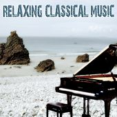Play & Download Relaxing Classical Music (For Meditation, Relaxation, Yoga, Ayurveda, Sleep Therapy, Tai Chi, Anti-Stress, Prenatal, Wellness, Massage & Spa) by Various Artists | Napster