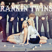 Play & Download Silver Lining EP by The Rankin Twins | Napster