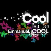 Play & Download Cool Ba Ba Cool - Single by Emmanuel | Napster
