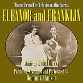 Eleanor and Franklin - Theme from the Television Series (John Barry) - Single by Dominik Hauser