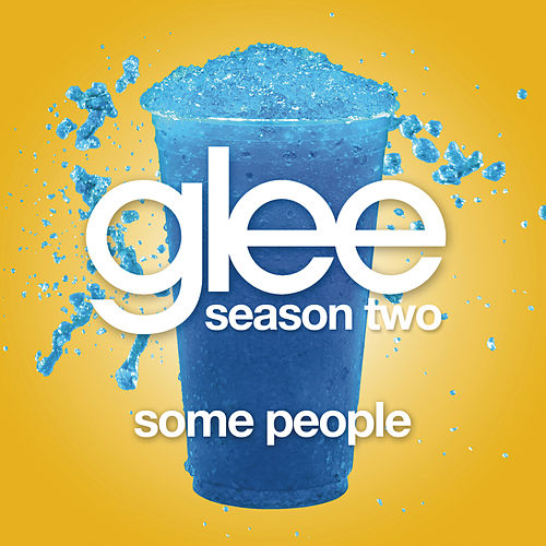 Play & Download Some People (Glee Cast Version) by Glee Cast | Napster