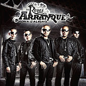 Play & Download Pura Calidad (Deluxe Edition) by Los Reyes De Arranque | Napster