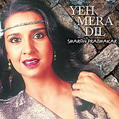 Play & Download Yeh Mera Dil by Sharon Prabhakar | Napster