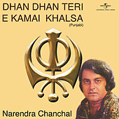 Play & Download Dhan Dhan Teri E Kamai Khalsa by Narendra Chanchal | Napster
