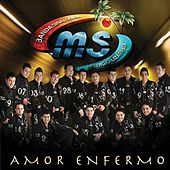 Play & Download Amor Enfermo by Banda Sinaloense | Napster