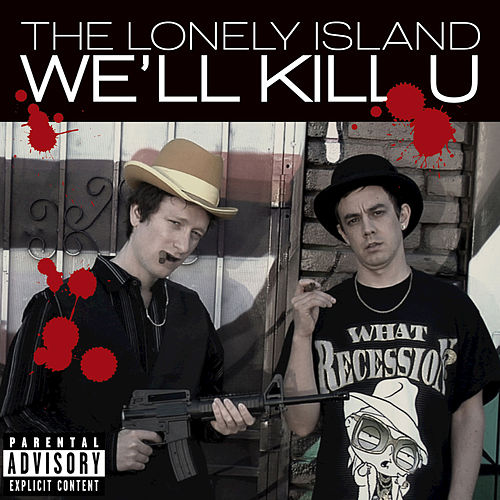 Play & Download We'll Kill U by The Lonely Island | Napster
