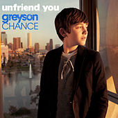 Play & Download Unfriend You by Greyson Chance | Napster