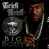 Play & Download Big Body by Trick Trick | Napster