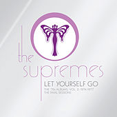 Play & Download Let Yourself Go: The '70s Albums, Volume 2 1974-1977 The Final Sessions by The Supremes | Napster