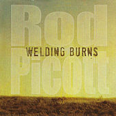 Welding Burns by Rod Picott