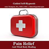 Play & Download Hypnosis For Pain Relief And Mind Body Healing, Chronic And Acute Pain Control by Anna Thompson | Napster