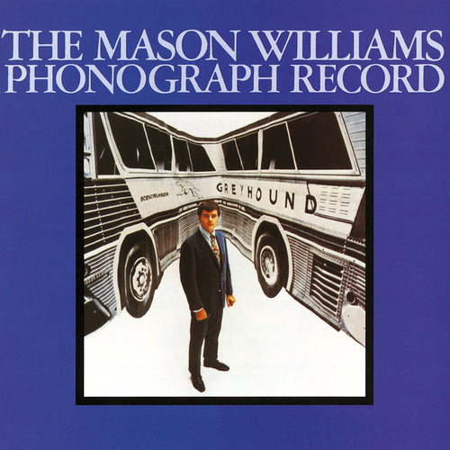 Play & Download The Mason Williams Phonographic Record by Mason Williams | Napster
