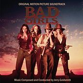 Bad Girls (Original Motion Picture Soundtrack) by Jerry Goldsmith
