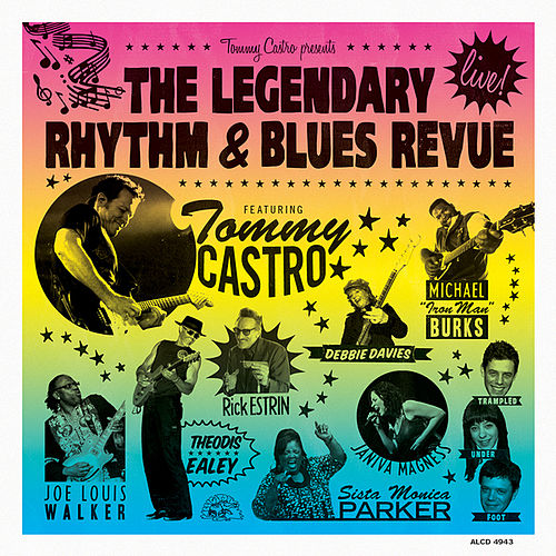 Play & Download Tommy Castro Presents The Legendary Rhythm & Blues Revue--Live! by Tommy Castro | Napster