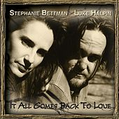 It All Comes Back To Love by Stephanie Bettman