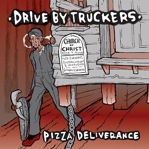 Play & Download Pizza Deliverance by Drive-By Truckers | Napster
