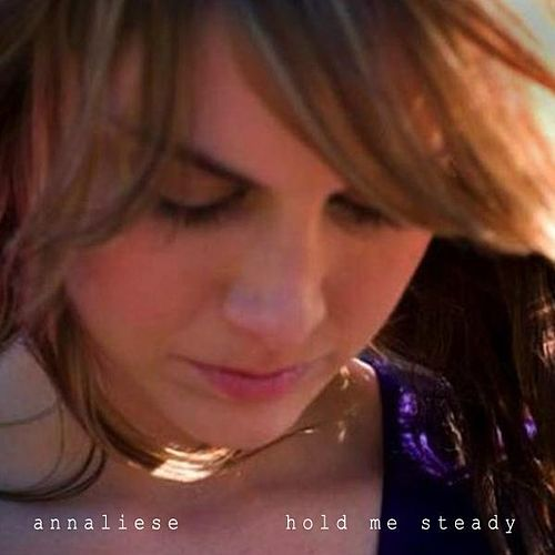 Play & Download Hold Me Steady - Single by Annaliese | Napster