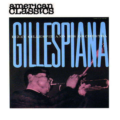 Play & Download Gillespiana by Dizzy Gillespie | Napster