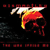 Play & Download The War Inside Me by Dismantled | Napster
