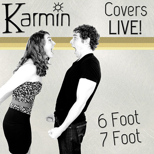 Play & Download 6 Foot 7 Foot (Live) [Original by Lil Wayne feat. Cory Gunz] by Karmin | Napster