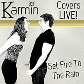 Set Fire to the Rain (Original by ADELE) von Karmin