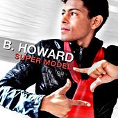 Play & Download Super Model by B. Howard | Napster