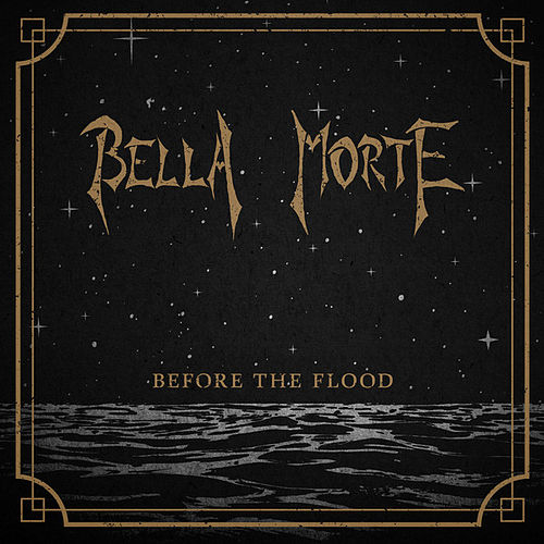 Play & Download Before The Flood by Bella Morte | Napster