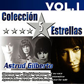 Play & Download Colección 5 Estrellas. Astrud Gilberto. Vol.1 by Astrud Gilberto | Napster