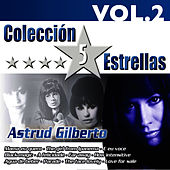 Play & Download Colección 5 Estrellas. Astrud Gilberto. Vol.2 by Astrud Gilberto | Napster