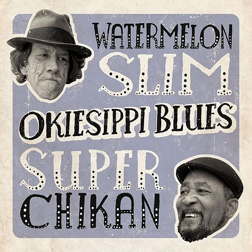 Play & Download Okiesippi Blues by Watermelon Slim | Napster
