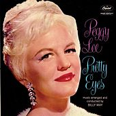 Play & Download Pretty Eyes by Peggy Lee | Napster
