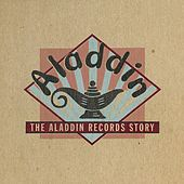 Play & Download The Aladdin Records Story by Various Artists | Napster