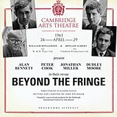 Beyond the Fringe (Live at the Cambridge Art Theatre 24th April 1961) by Alan Bennett