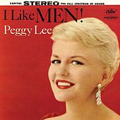 Play & Download I Like Men! by Peggy Lee | Napster