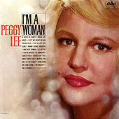Play & Download I'm A Woman by Peggy Lee | Napster