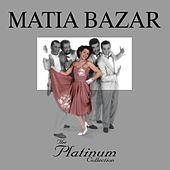 Play & Download The Platinum Collection by Matia Bazar | Napster