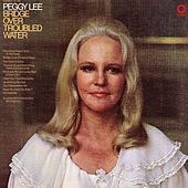 Play & Download Bridge Over Troubled Water by Peggy Lee | Napster