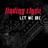Play & Download Let Me Be by Finding Clyde | Napster