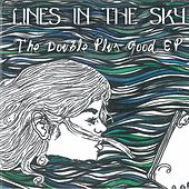 The Double Plus Good EP by Lines in the Sky