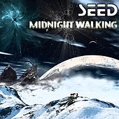 Play & Download Midnight Walking by The Seed | Napster