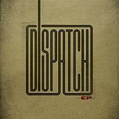 Play & Download Dispatch EP by Dispatch | Napster
