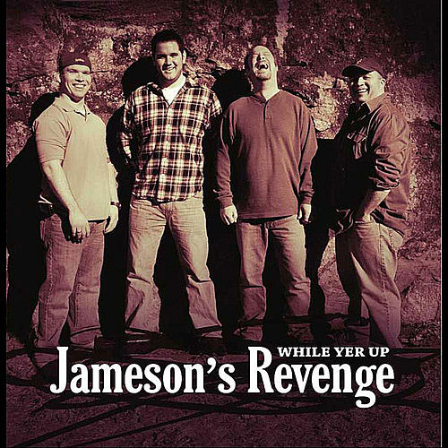 Play & Download While Yer Up by Jameson's Revenge | Napster