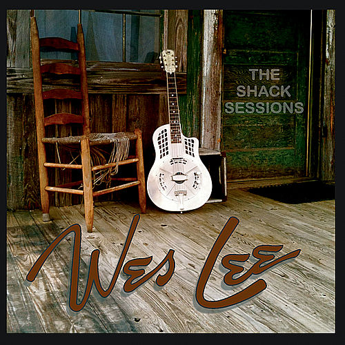 Play & Download The Shack Sessions by Wes Lee | Napster