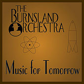Play & Download Music for Tomorrow by The Burnsland Orchestra | Napster