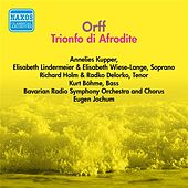 Play & Download Orff, C.: Trionfo Di Afrodite (Jochum) (1955) by Eugen Jochum | Napster