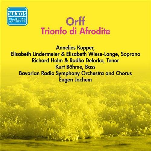 Play & Download Orff, C.: Trionfo Di Afrodite (Jochum) (1955) by Eugen Jochum | Napster