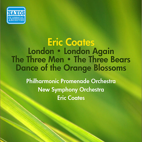 Coates, E.: London Suite / London Again Suite / The Three Men Suite / The Three Bears (Coates) (1952) by Eric Coates