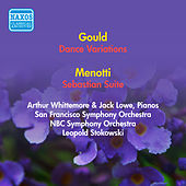 Play & Download Gould, M.: Dance Variations / Menotti, G.C.: Sebastian Suite (Stokowski) (1953, 1954) by Leopold Stokowski | Napster