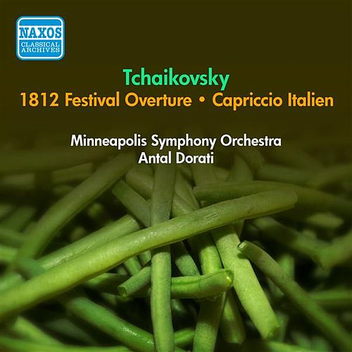 Play & Download Tchaikovsky, P.I.: 1812 Festival Overture / Capriccio Italien (Dorati) (1954-1955) by Various Artists | Napster